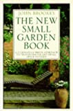 John Brookes The New Small Garden Book