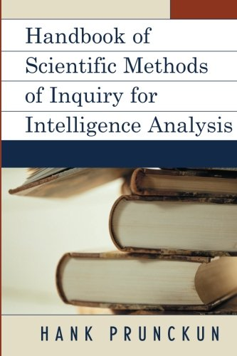 Handbook Of Scientific Methods Of Inquiry For Intelligence Analysis (Security And Professional Intelligence Education Series)