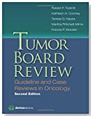 Tumor Board Review, Second Edition: Guideline and Case Reviews in Oncology