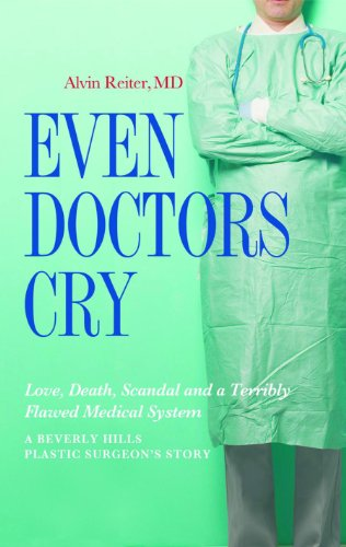 Even Doctors Cry by Dr. Alvin Reiter ebook deal