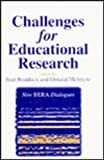 img - for Challenges for Educational Research (New BERA Dialogues series) book / textbook / text book