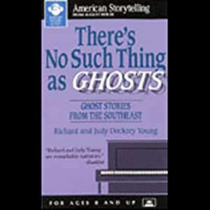 There's No Such Thing as Ghosts | [Richard Young (edited by), Judy Dockrey Young (edited by)]