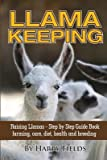 img - for [ Llama Keeping - Raising Llamas - Step by Step Guide Book... Farming, Care, Diet, Health and Breeding by Fields, Harry ( Author ) Sep-2014 Paperback ] book / textbook / text book
