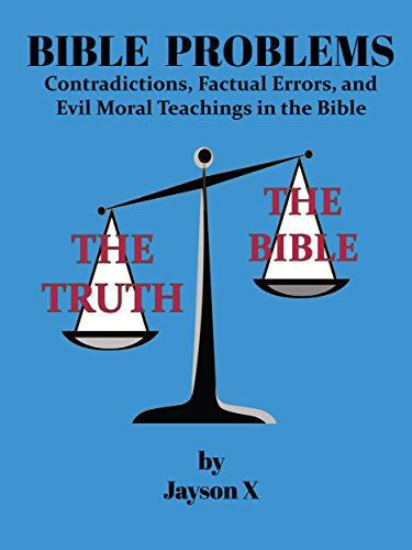 Bible Problems: Contradictions, Factual Errors, and Evil Moral Teachings in the Bible PDF