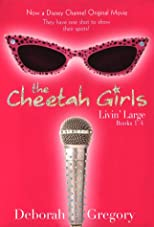 The Cheetah Girls Livin' Large: Books 1 - 4