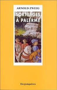 Sortil�ges � Palerme par Arnold Zweig
