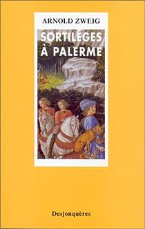 Sortil�ges � Palerme par Zweig