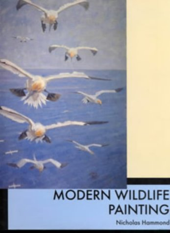 Modern Wildlife Painting: Wildlife Art in the Twentieth Century