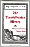 img - for The Transylvanian Library: A Consumer's Guide to Vampire Fiction (Borgo Literary Guides) book / textbook / text book