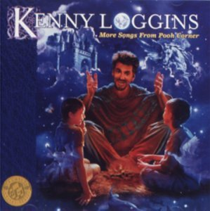 Kenny Loggins-- More Songs From Pooh Corner