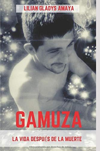 GAMUZA La vida después de la muerte  [AMAYA, LILIAN GLADYS] (Tapa Blanda)