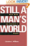 """Still a Man's World: Men Who Do """"Wome..."""