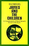 James and the Children : A Consideration of Henry Jamess Turn of the Screw