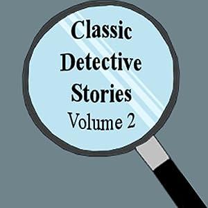 Classic Detective Stories, Volume 2 | [Bret Harte, Arthur Morrison, Jacques Futrelle, more]