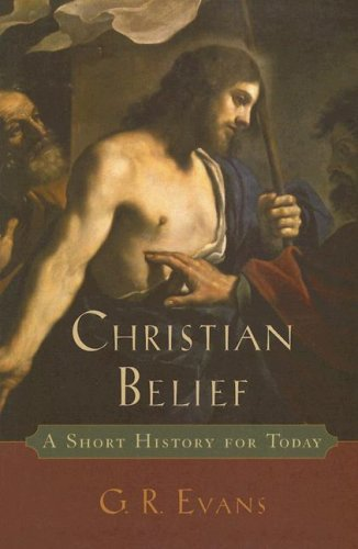 Christian Belief: A Short History for Today