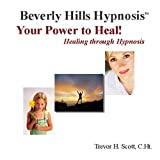 Your Power to Heal!: Healing Through Hypnosisby Trevor H Scott