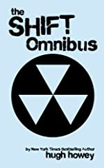 Shift Omnibus Edition (Shift 1-3) (Silo Saga)