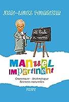 Manuel impertinent : Grammaire, Arithmétique, Sciences naturelles