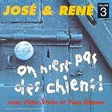 echange, troc JOSE ET RENE - On N'Est Pas Des Chiens (et Pourtant...) Vol 3 (avec Victor Vivier Et Yvon Etien