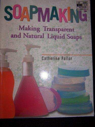 Soapmaking Making Transparent and Natural Liquid Soaps (Making Transparent Soap compare prices)
