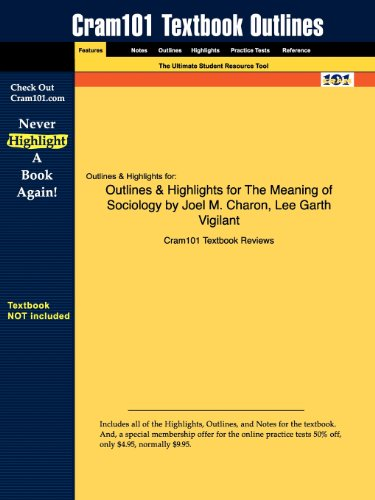 Outlines & Highlights for The Meaning of Sociology by Joel M. Charon, Lee Garth Vigilant