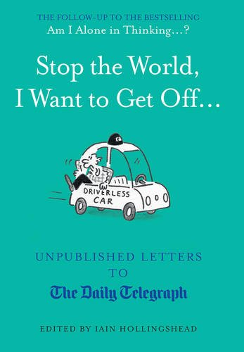 stop-the-world-i-want-to-get-off-unpublished-letters-to-the-telegraph-daily-telegraph-letters