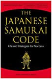 The Japanese Samurai Code: Classic Strategies for Success (0804836523) by De Mente, Boye Lafayette