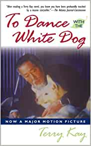 terry kays to dance with the white To dance with the white dog by terry kay posted by ashe | april 23, 2012 april 23, 2012 #149 to dance with the white dog by terry kay summary: this is one of those stories that is sweet and makes you want to read it all over again when you get to the end back in 1993 this 4 likes leave a comment.