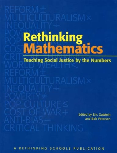 Rethinking Mathematics, Eric Gutstein, Bob Peterson