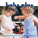Baby Play: Classical Favorites for To...