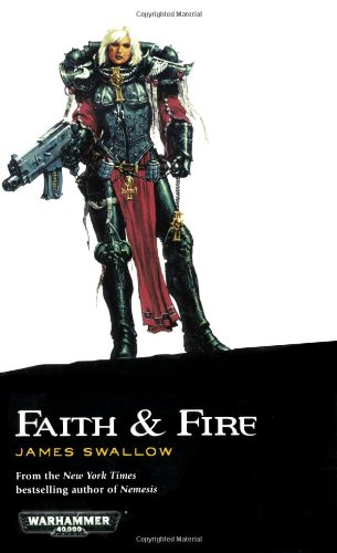 Faith and Fire (Warhammer 40,000 Novels)