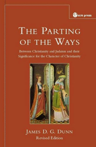 The Parting of the Ways: Between Christianity and Judaism and Their Significance for the Character of Christianity