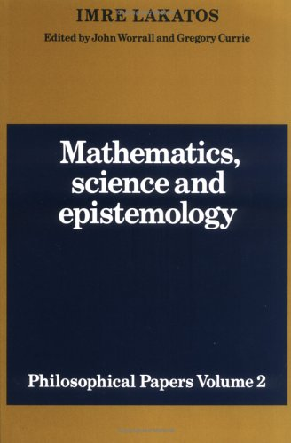 Mathematics, Science and Epistemology: Philosophical Papers, Vol. 2, Imre Lakatos
