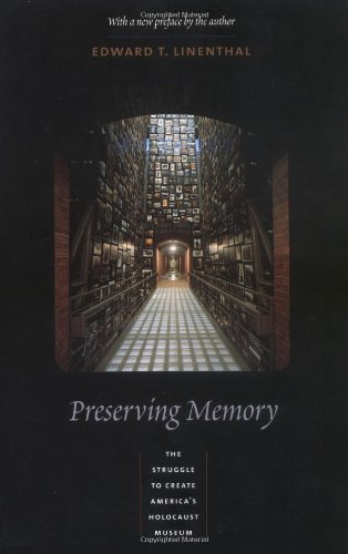 Preserving Memory: The Struggle to Create America's...