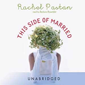 This Side of Married | [Rachel Pastan]
