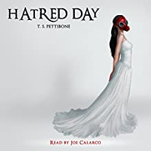 Hatred Day, Book 1 Audiobook by T.S. Pettibone Narrated by Joe Calarco