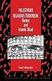 Palestinian Religious Terrorism: Hamas and Islamic Jihad (157105247X) by Alexander, Yonah