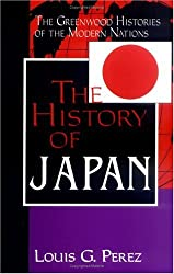 The History of Japan (Greenwood Histories of the Modern Nations)