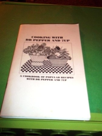 cooking-with-dr-pepper-and-7up-a-cookbook-of-popular-recipes-with-dr-pepper-and-7up