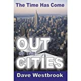 img - for The Time Has Come Out of the Cities book / textbook / text book
