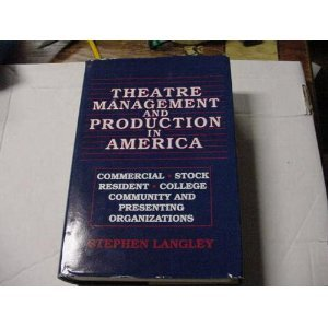 Theatre Management and Production in America: Commercial,...