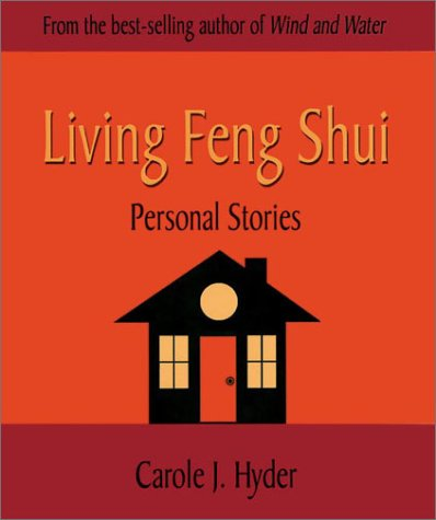 Living Feng Shui : Personal Stories, CAROLE J. HYDER