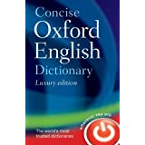 Concise Oxford English Dictionary: Luxury Edition, 11th edition, revised 2009by Oxford Dictionaries