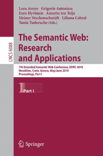 The Semantic Web: Research and Applications: 7th Extended Semantic Web Conference, ESWC 2010, Heraklion, Crete, Greece, May 30 - June 2, 2010, ... Applications, incl. Internet/Web, and HCI)