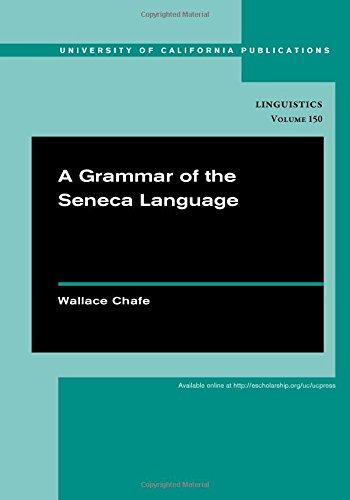 A Grammar of the Seneca Language (UC Publications in Linguistics)