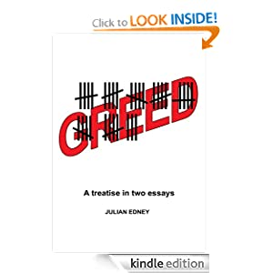 GREED A treatise in two essays Julian Edney