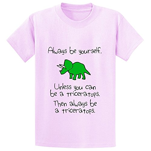 Chas Always Be Yourself Unless You Can Be A Triceratops Youth T-shirt Pink