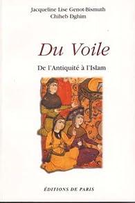 Du voile : de l\'Antiquité à l\'Islam par Jacqueline-Lise Genot-Bismuth