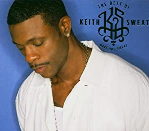 Make you Sweat - The Best of Keith Sweat