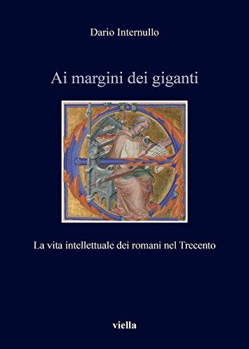 Ai margini dei giganti. La vita intellettuale dei romani nel Trecento (1305-1367 ca.)